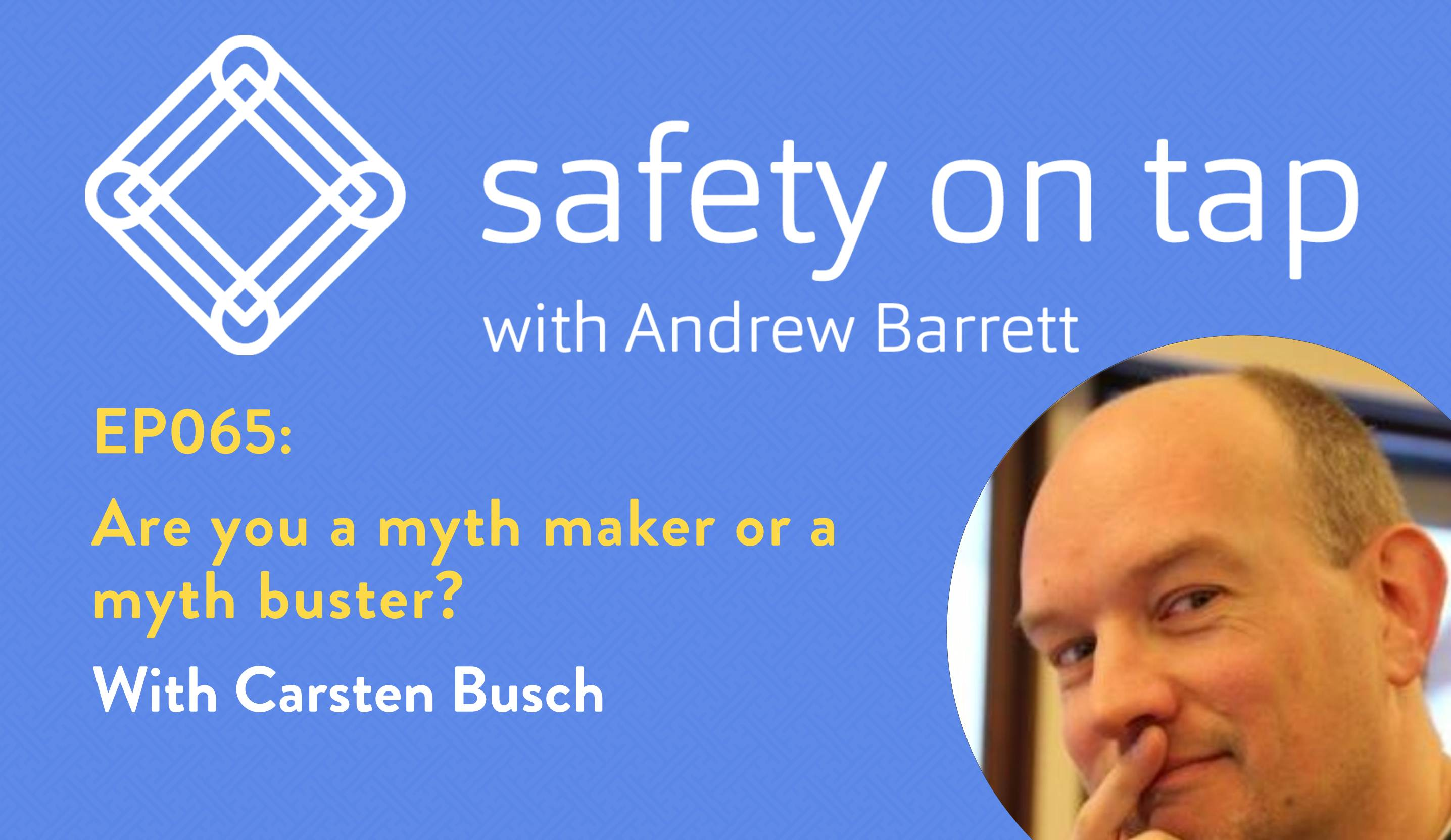 Ep065 Are you a myth maker or a myth buster? With Carsten Busch
