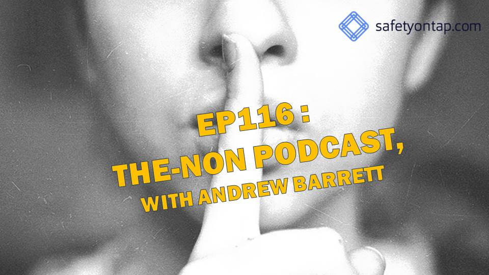 Ep116 The-non podcast, with Andrew Barrett