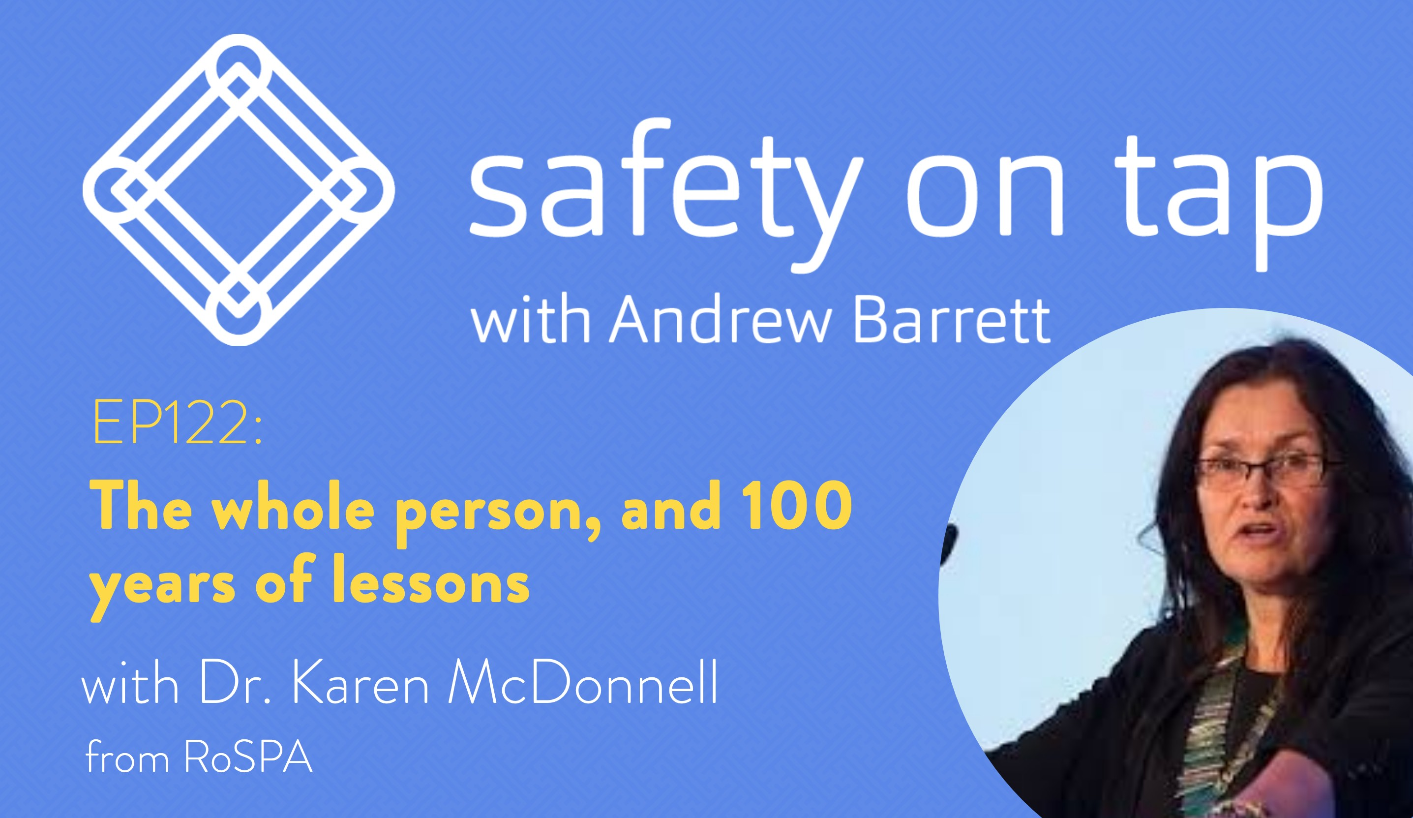 Ep122: The whole person, and 100 years of lessons, with Dr Karen McDonnell from RoSPA
