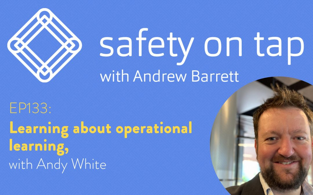 Ep133: Learning about operational learning, with Andy White