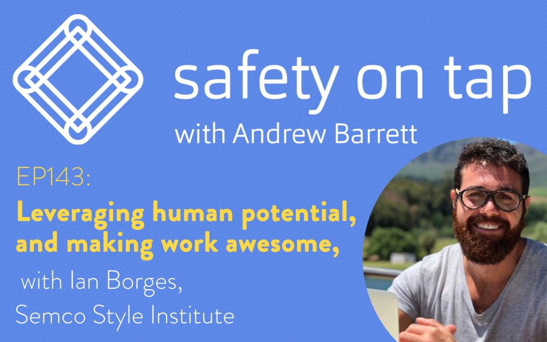 Ep143: Leveraging human potential, and making work awesome, with Ian Borges, Semco Style Institute