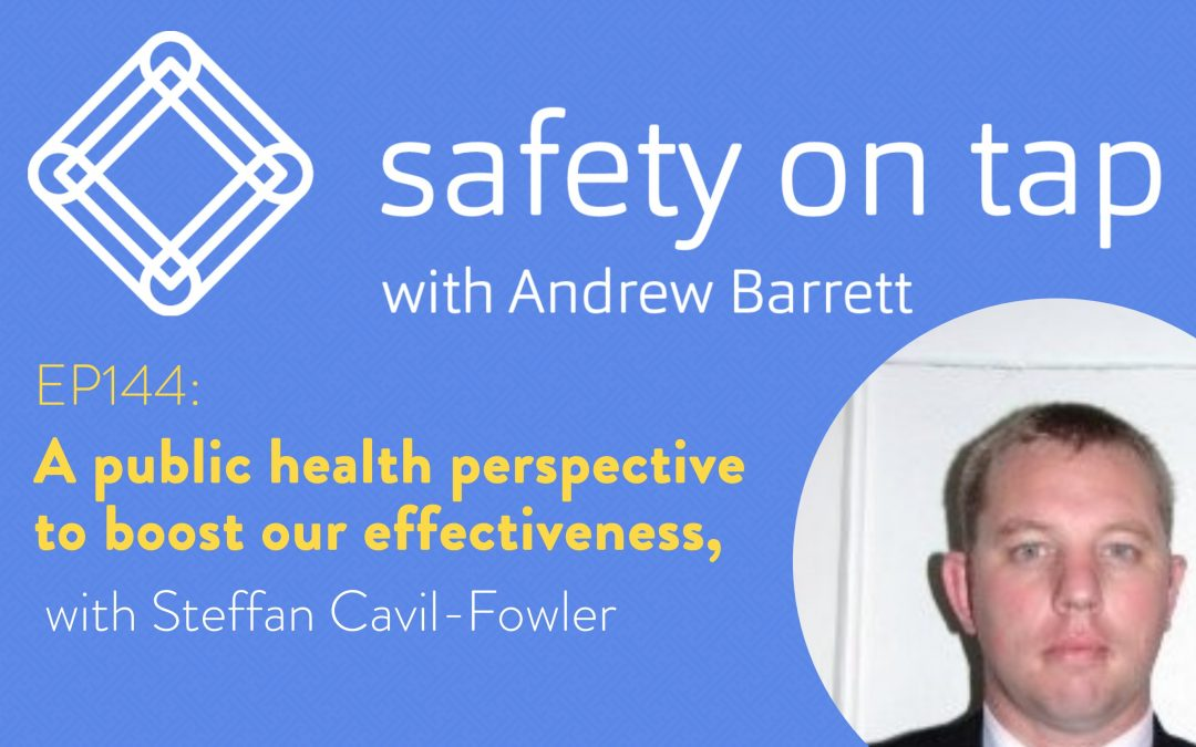 Ep144: A public health perspective to boost our effectiveness, with Steffan Cavil-Fowler