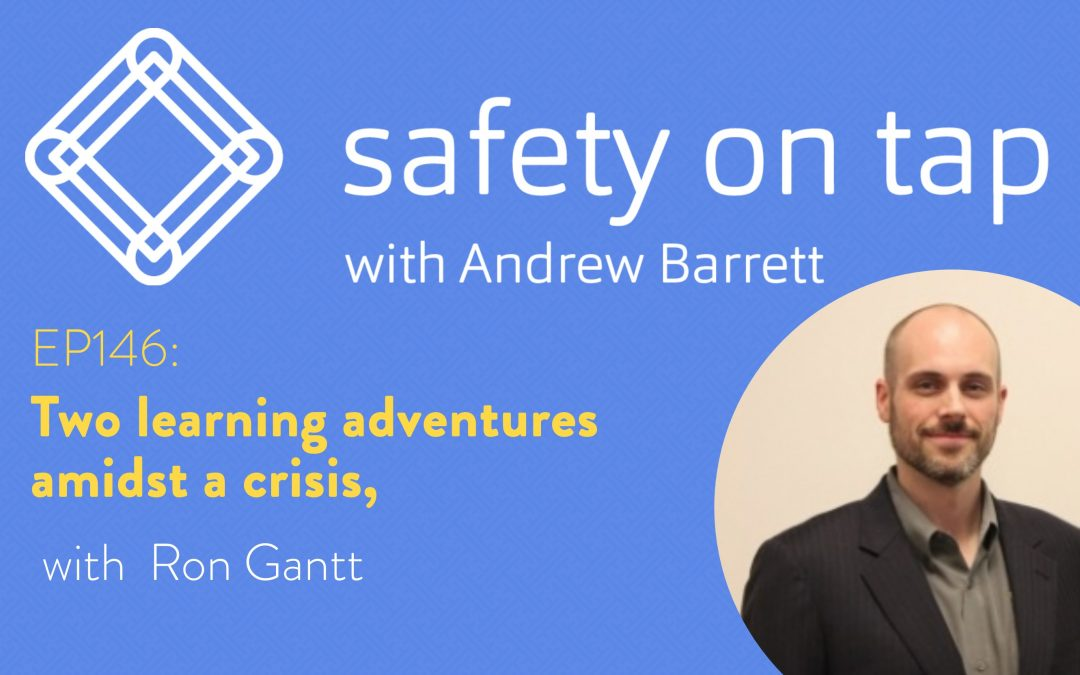 Ep146: Two learning adventures amidst a crisis, with Ron Gantt