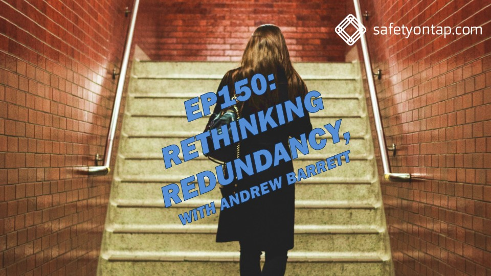 Ep150: Rethinking redundancy, with Andrew Barrett