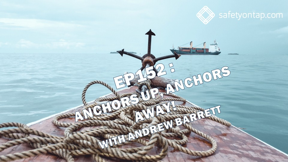 Ep152: Anchors up, anchors away! With Andrew Barrett