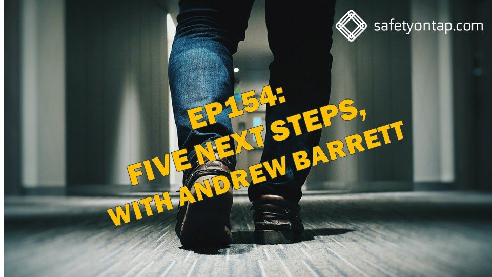 Ep154: Five next steps, with Andrew Barrett