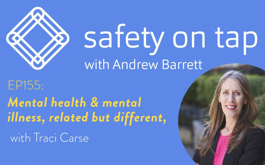 Ep155: Mental health & mental illness, related but different, with Traci Carse
