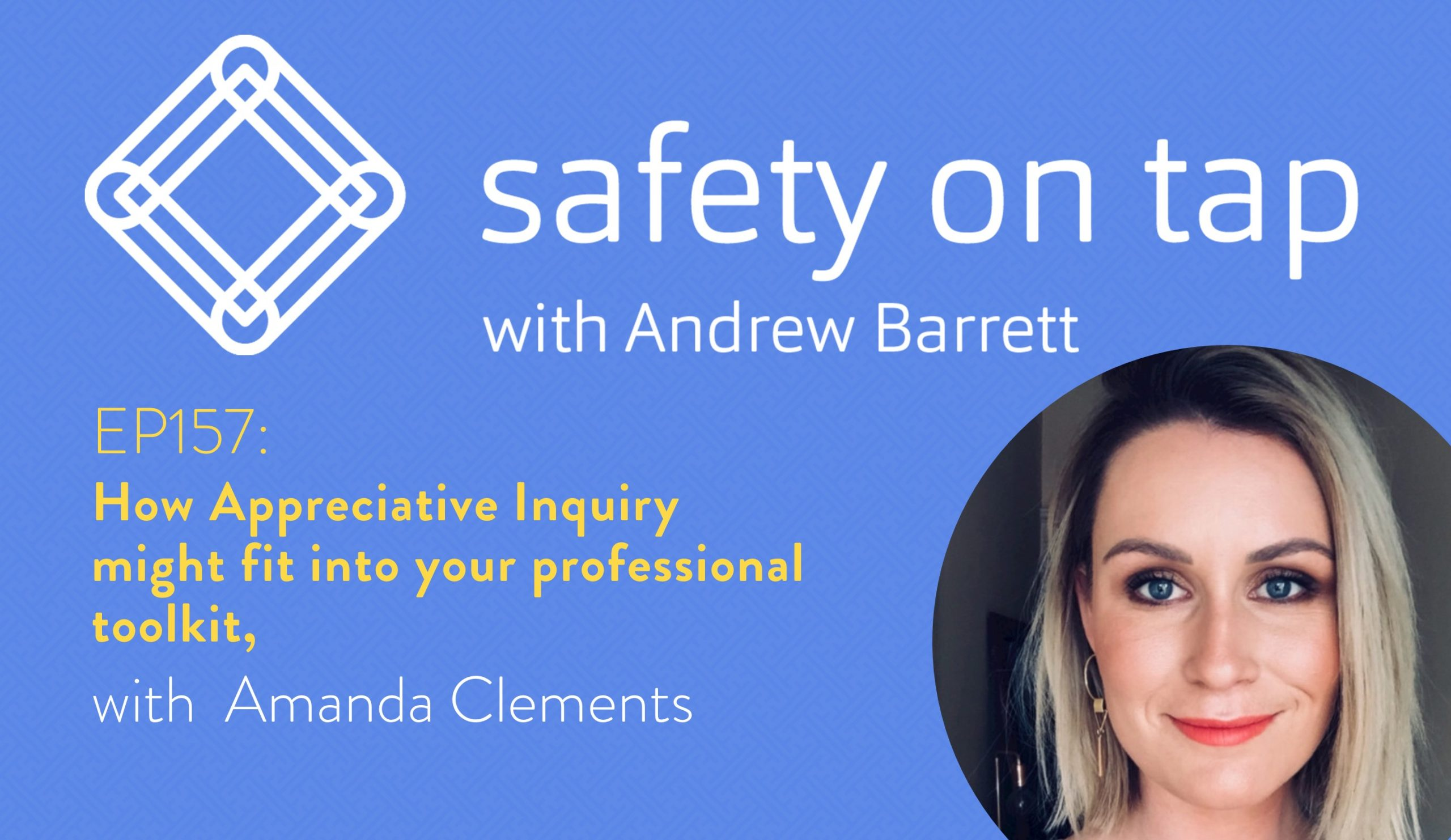 Ep157: How Appreciative Inquiry might fit into your professional toolkit, with Amanda Clements