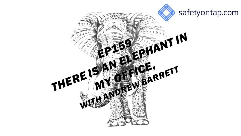 Ep159 : There is an elephant in my office, with Andrew Barrett