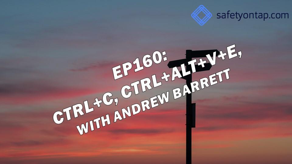 Ep160: Ctrl+C, Ctrl+Alt+V+E, with Andrew Barrett