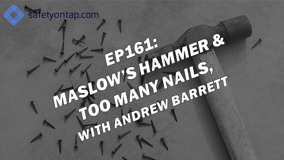 Ep161: Maslow's Hammer & Too Many Nails, with Andrew Barrett