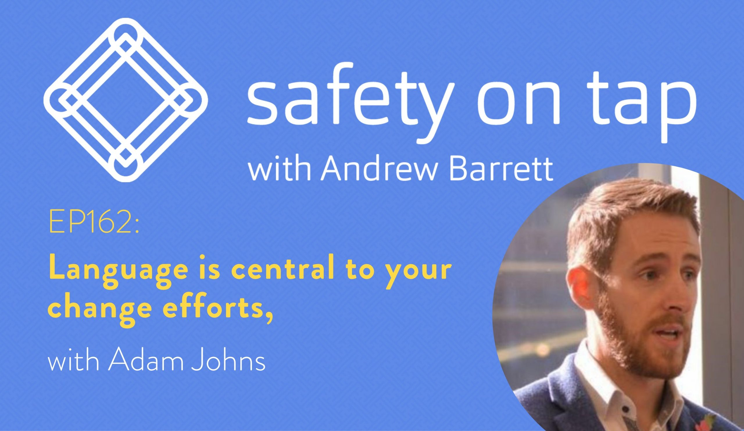 Ep162: Language is central to your change efforts,with Adam Johns