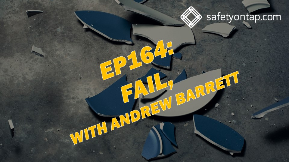 Ep164: Fail, with Andrew Barrett