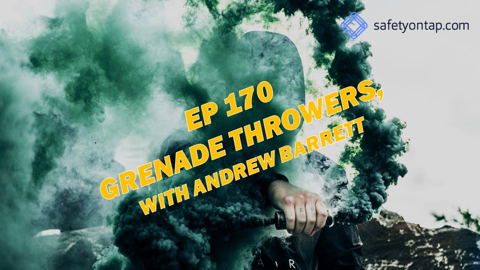 Ep 170 Grenade Throwers, with Andrew Barrett