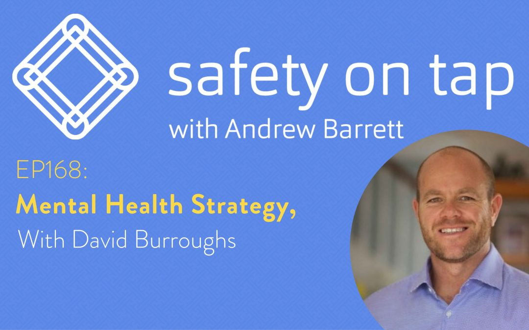 Ep168 Mental Health Strategy, with David Burroughs