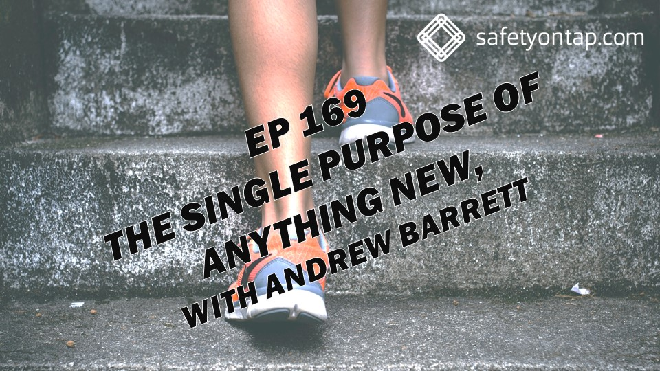 Ep169 The single purpose of anything new, with Andrew Barrett