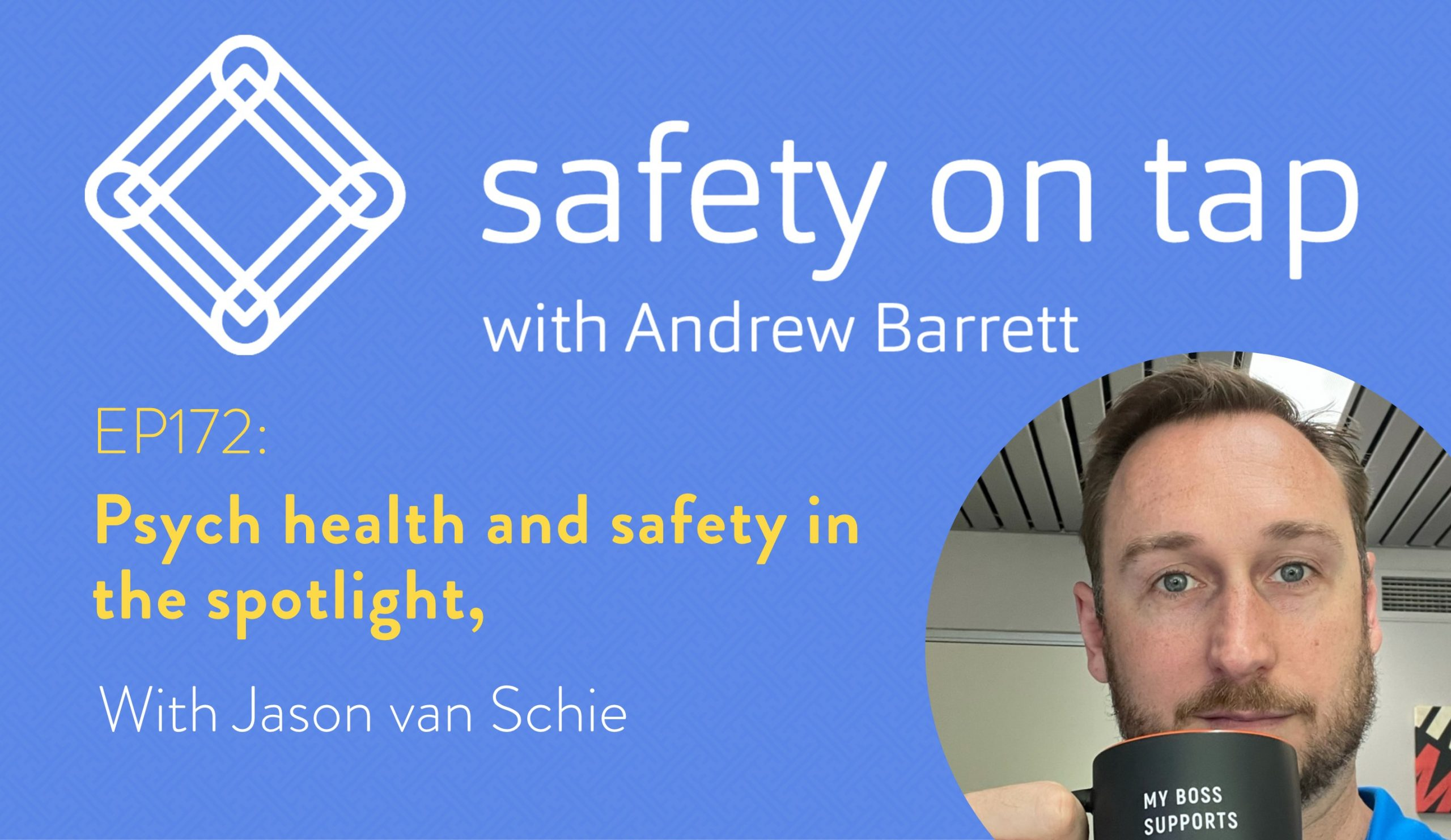 Ep172: Psych health and safety in the spotlight, with Jason van Schie