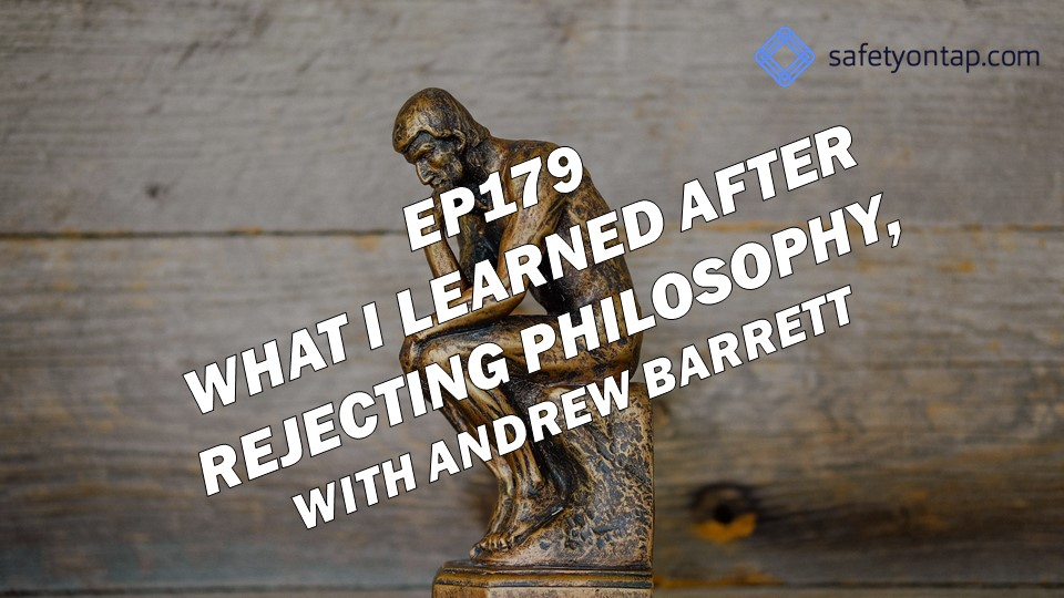 Ep179 What I learned after rejecting philosophy, with Andrew Barrett