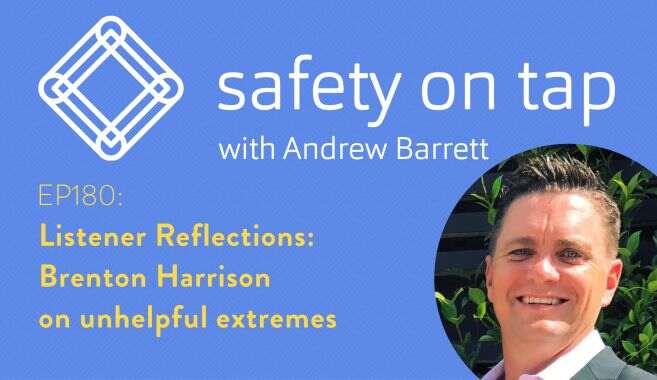 Ep180: Listener Reflections: Brenton Harrison on unhelpful extremes