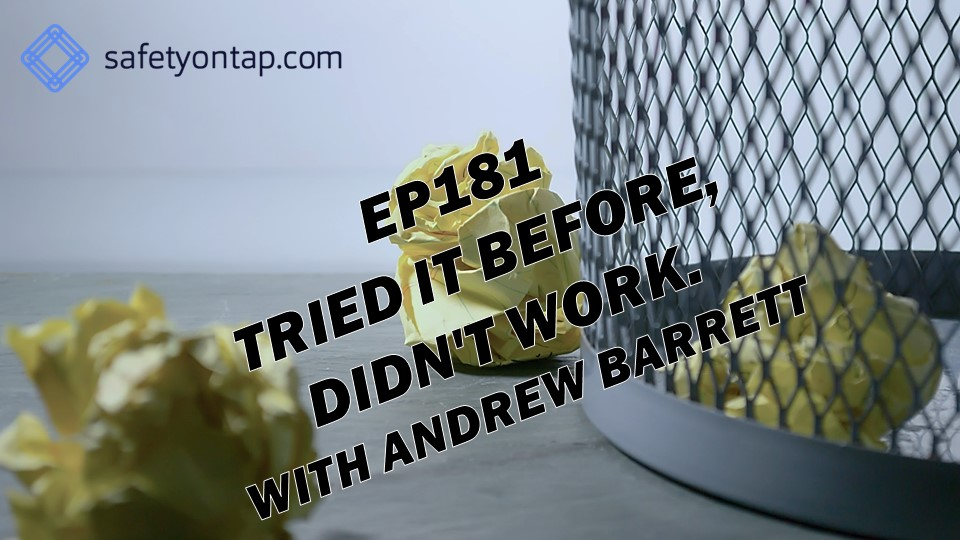 Ep181 Tried it before, didn't work. With Andrew Barrett