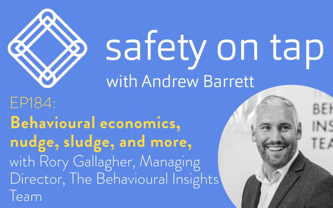 Ep184: Behavioural economics, nudge, sludge, and more, with Rory Gallagher, Managing Director, The Behavioural Insights Team